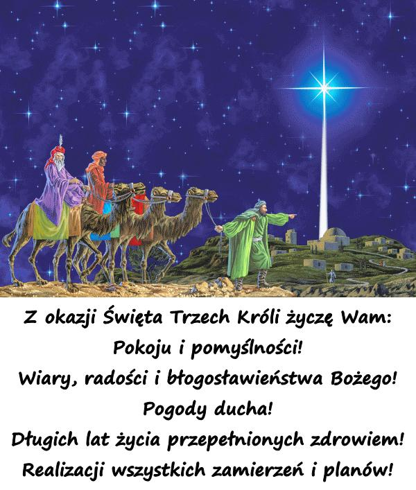 Z okazji Święta Trzech Króli życzę Wam: Pokoju i pomyślności! Wiary, radości i błogosławieństwa Bożego! Pogody ducha! Długich lat życia przepełnionych zdrowiem! Realizacji wszystkich zamierzeń i planów!