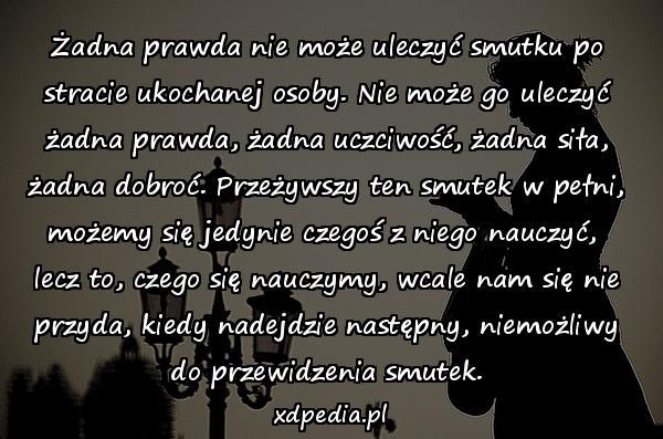 Strata Smutek Przemijanie śmierć Obrazki życie Besty Cytaty O
