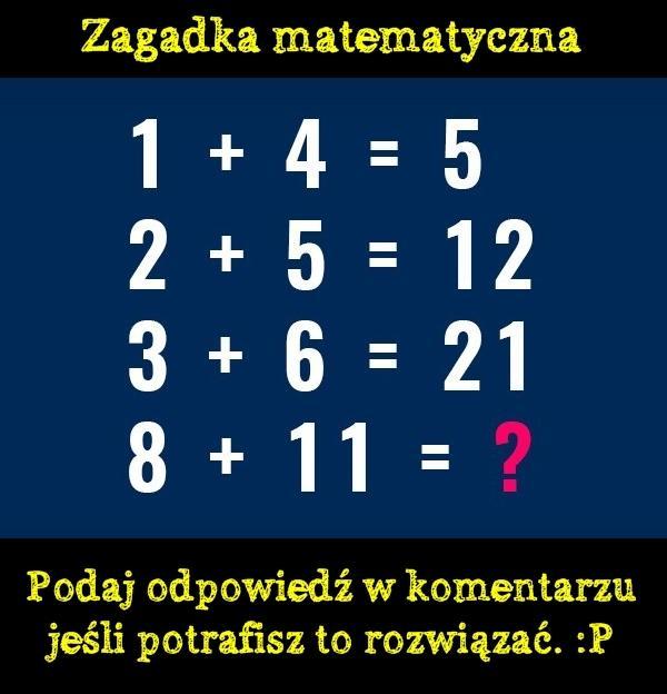 Zagadka matematyczna. Podaj odpowiedź w komentarzu jeśli potrafisz to rozwiązać. :P