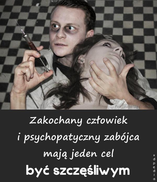 Zakochany człowiek i psychopatyczny zabójca mają jeden cel - być szczęśliwym