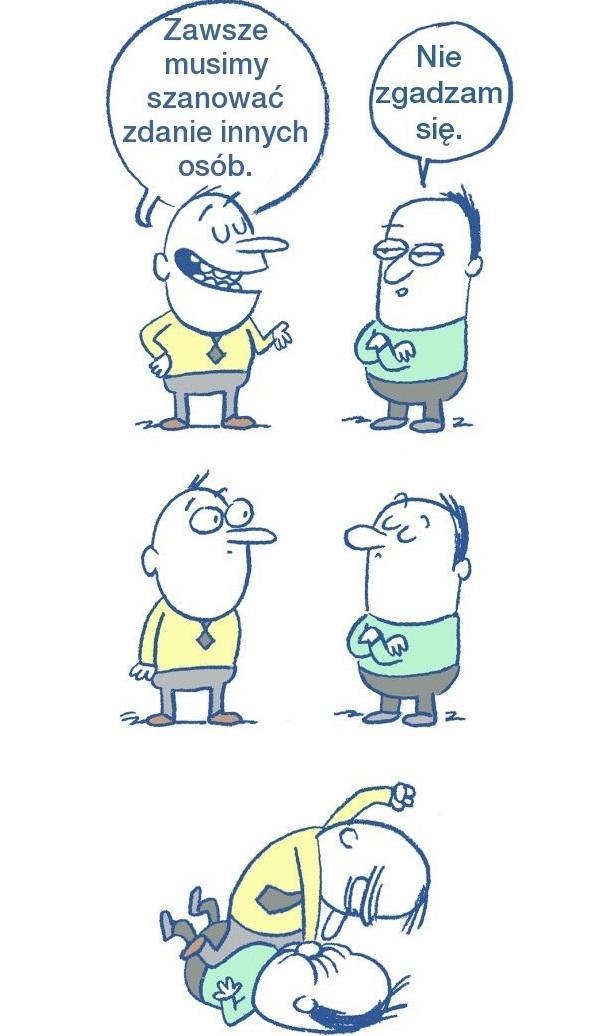 Zawsze musimy szanować zdanie innych osób
