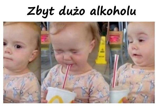 Zbyt dużo alkoholu