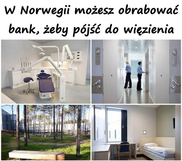 W Norwegii możesz obrabować bank, żeby pójść do więzienia