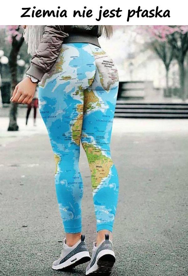 Ziemia nie jest płaska