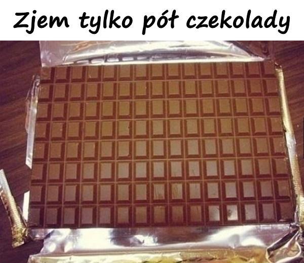 Zjem tylko pół czekolady