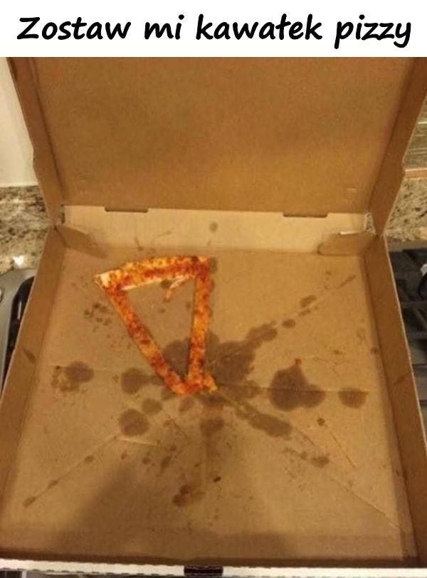 Zostaw mi kawałek pizzy