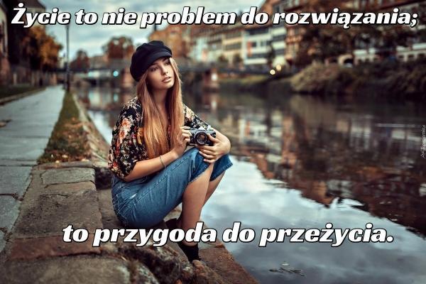 Życie to nie problem do rozwiązania