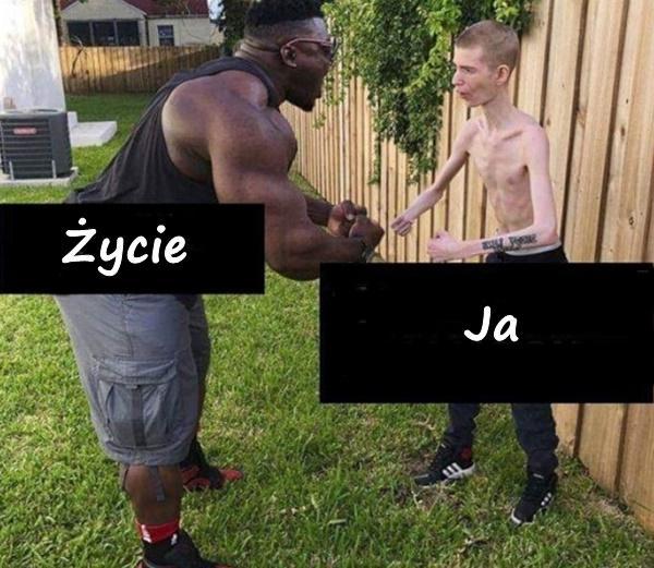 Życie vs. ja