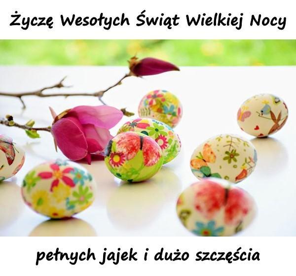 Życzę Wesołych Świąt Wielkiej Nocy pełnych jajek i dużo szczęścia