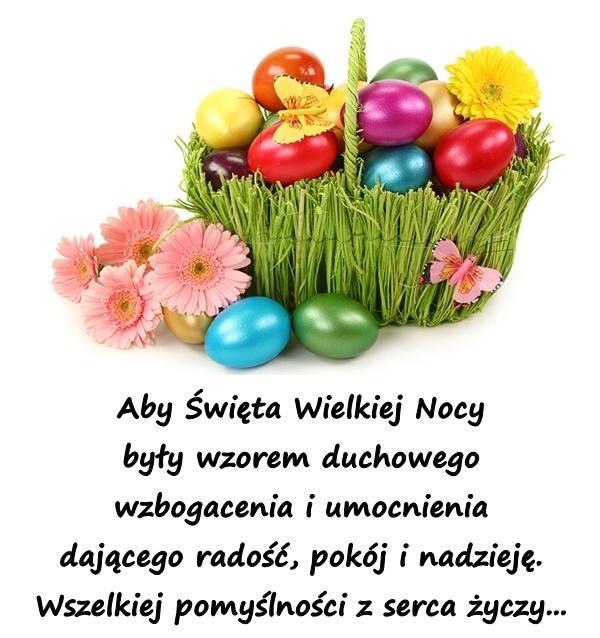 Aby Święta Wielkiej Nocy  były wzorem duchowego wzbogacenia i umocnienia  dającego radość, pokój i nadzieję.  Wszelkiej pomyślności z serca życzy...